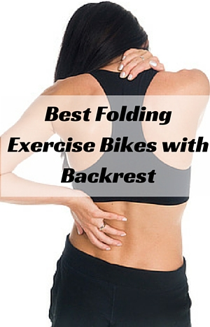 Best Folding Exercise Bikes with Backrest