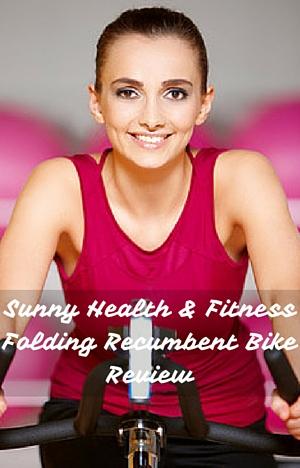 Sunny Health & Fitness Folding Recumbent Bike Review