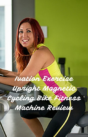 Ivation Exercise Upright Magnetic Cycling Bike Fitness Machine Review