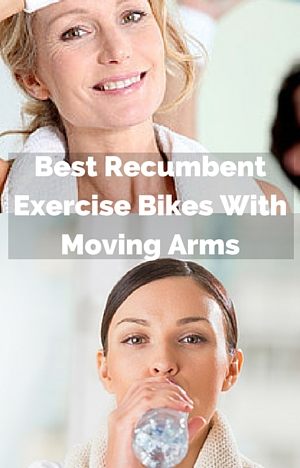 Best Recumbent Exercise Bikes With Moving Arms