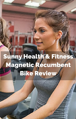 Sunny Health & Fitness Magnetic Recumbent Bike Review