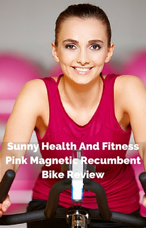 Sunny Health And Fitness Pink Magnetic Recumbent Bike Review
