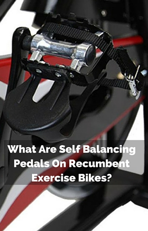 What Are Self Balancing Pedals On Recumbent Exercise Bikes_