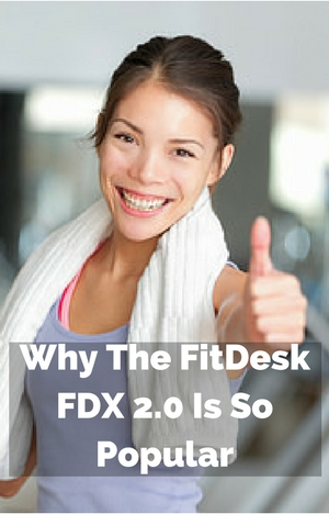 Why The FitDesk FDX 2.0 Is So Popular