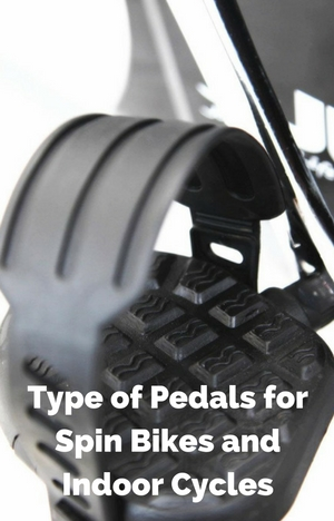 types of pedals for spin bikes and indoor cycles