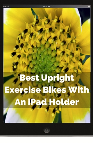 best-upright-exercise-bikes-with-an-ipad-holder